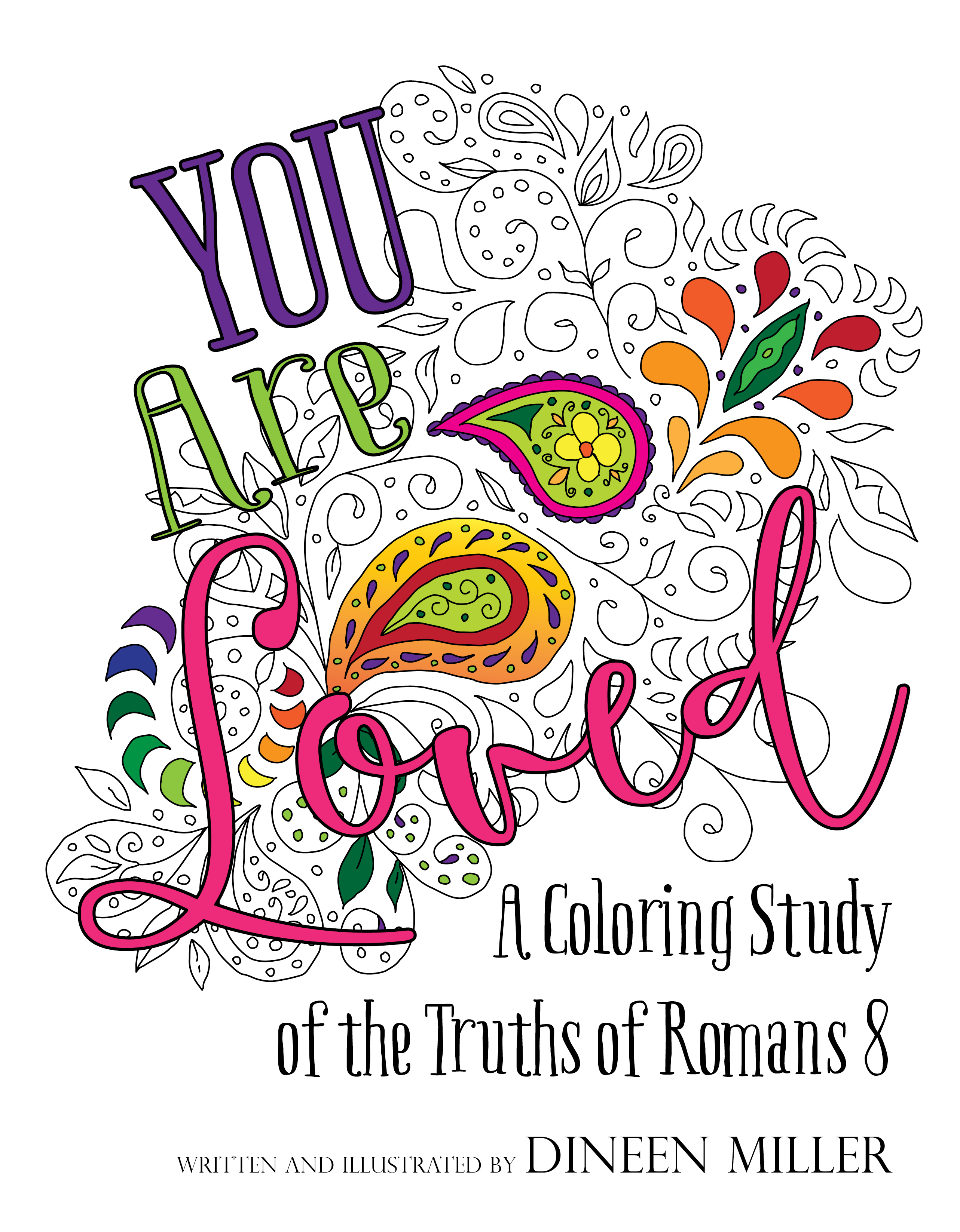 You Are Loved: A Coloring Study of the Truths of Romans 8